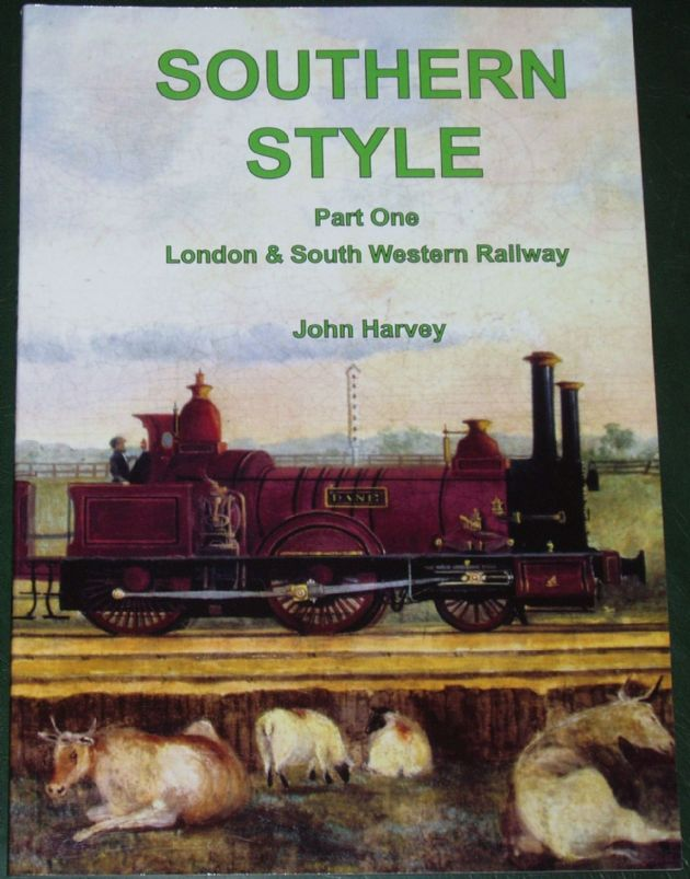 Southern Style (Part One), London & South Western Railway, by John Harvey